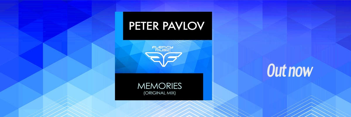 Flemcy tw banner Peter Pavlov Memories Out Now